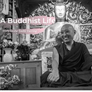 A Buddhist Life with Geshe Tashi Tsering Ep.4 – The difficulties of cultivating contentment and simplicity in our busy lives.