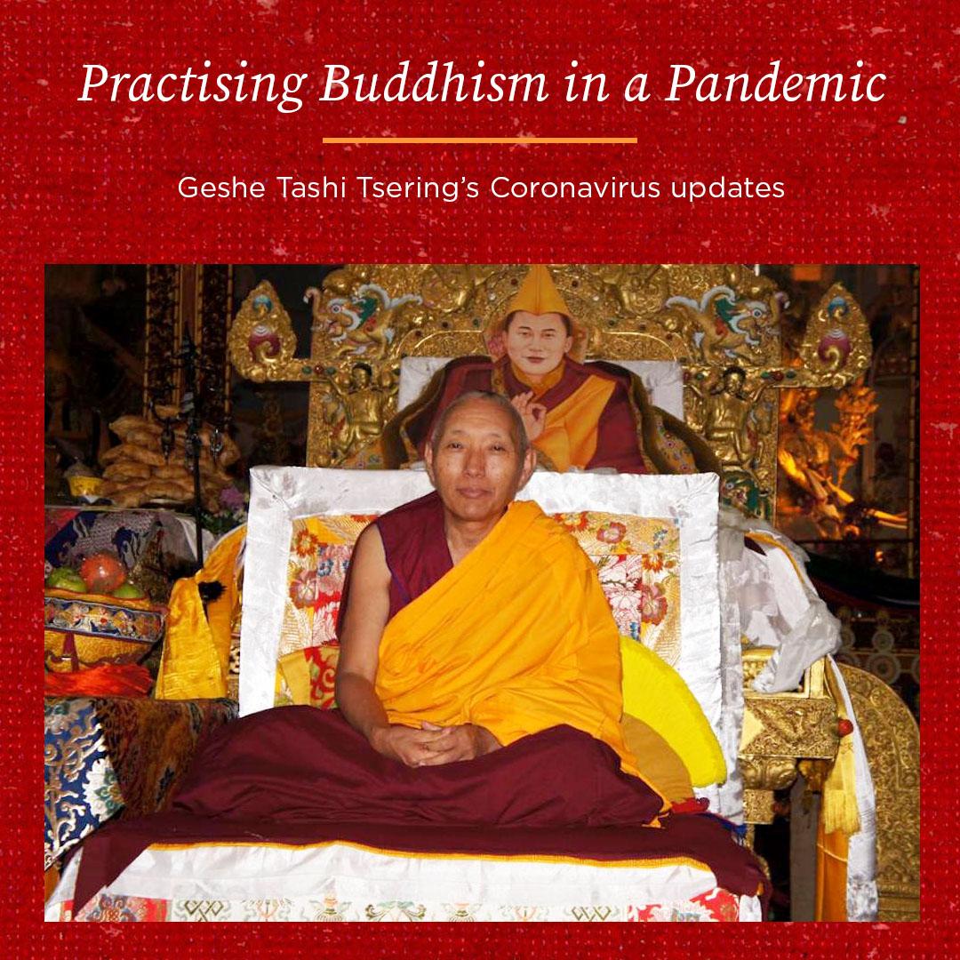 Practising Buddhism in a Pandemic – Geshe Tashi Tsering's Coronavirus Update 16th July