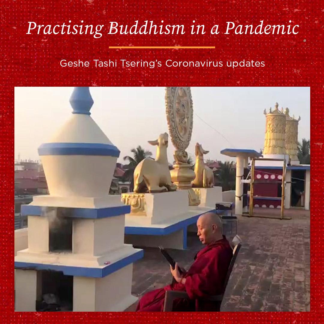 Practising Buddhism in a Pandemic – Geshe Tashi Tsering's Coronavirus Update 29th July