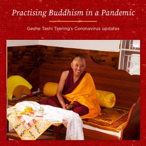 Practising Buddhism in a Pandemic – Geshe Tashi Tsering's Coronavirus Update 20th August